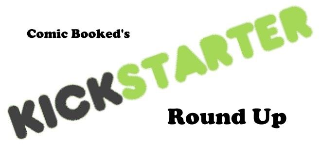 Kickstarter Round Up